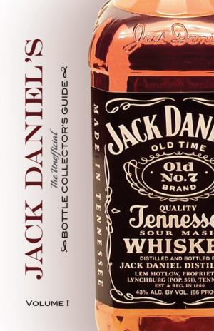 Jack Daniel's Bottle Guide Volume 1