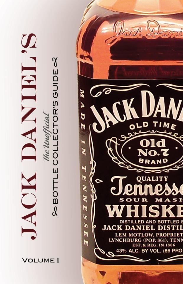 Jack Daniel's Bottle Collector's Guide – Volume 1